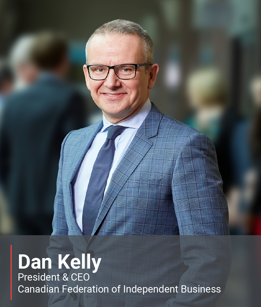Image of Dan Kelly - President and Chief Executive Officer of Canadian Federation of Independent Business (CFIB)